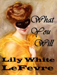 What You Will by Lily White LeFevre