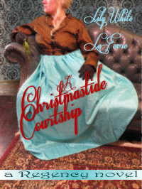 A Christmastide Courtship by Lily White LeFevre